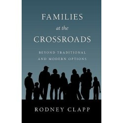 Families at the Crossroads - Beyond Traditional and Modern Options