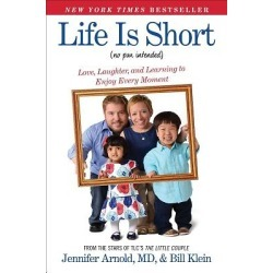 Life Is Short (No Pun Intended) - Love, Laughter, and Learning to Enjoy Every Moment