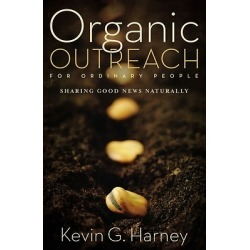 Organic Outreach - Communicating God's Love in Ordinary Ways