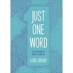 Just One Word - 90 Devotions to Invite Jesus in