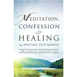 Meditation, Confession and Healing in Writing Testimonies