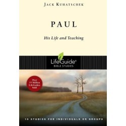 LifeGuide Bible Study - Paul - His Life and Teaching