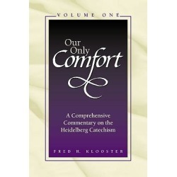 Our Only Comfort / 2 Volume Set - A Comprehensive Commentary on the Heidelberg Catechism