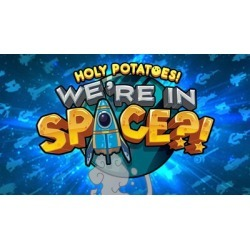Holy Potatoes! We're in Space?