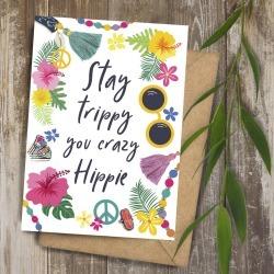 Stay Trippy Hippy Card