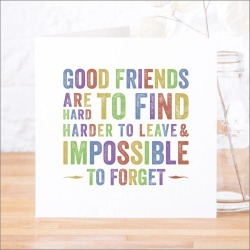 'Good Friends Are Hard To Find' Contemporary Quote Card