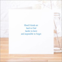 'Good Friends Are Hard To Find' Classic Quote Card