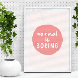 'Normal Is Boring' Pink Peach White Typography Print