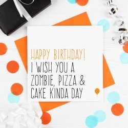 'Zombie, Pizza And Cake' Birthday Card