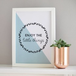 'Enjoy The Little Things' Inspirational Home Print