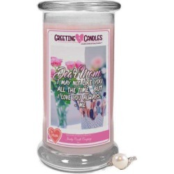 Dear Mom, I may not like you all the time, but I love you always. - Me - Jewelry Greeting Candle