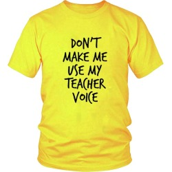 Costbuys  Don't make me use my teacher voice Print Women Cotton Funny t Shirt For Lady Girl Hipster Top Tee - Yellow / S