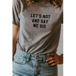 Let's Not And Say We Did Tee found on Bargain Bro Philippines from Shoptiques for $38.00