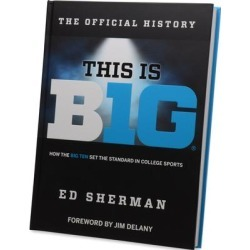 Fanatics Authentic This is Big: How the Big Ten Set Standard in College Sports Hard Cover Book found on Bargain Bro India from Fanatics for $49.99