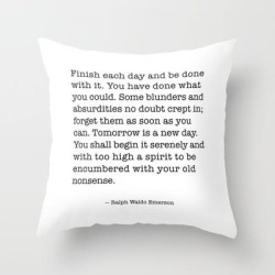 Couch Throw Pillow | Finish Each Day And Be Done With It. Ralph Waldo Emerson by Socoart - Cover (16