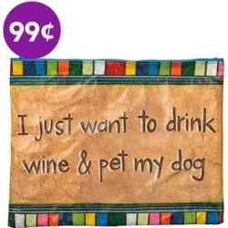 Primitives by Kathy Makeup Bags - 'I Just Want To Drink Wine And Pet My Dog' Zipper Pouch found on Bargain Bro from zulily.com for $0.99