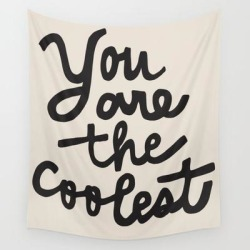 Wall Hanging Tapestry | You Are The Coolest - Black by Urban Wild Studio Supply - 51