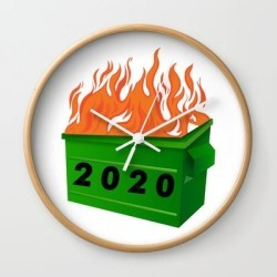 Wall Clock | Dumpster Fire 2020 Funny Meme Viral Quarantine by Safidev - Natural - White - Society6 found on Bargain Bro Philippines from Society6 for $25.59
