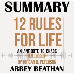 Summary of 12 Rules for Life: An Antidote to Chaos by Jordan B. Peterson - Download found on Bargain Bro India from Downpour for $9.99
