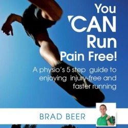 You CAN run pain free! A physios 5 step guide to enjoying injury-free and faster running - Download