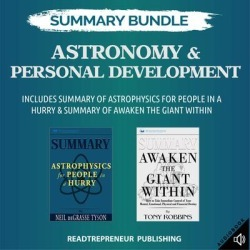 Summary Bundle: Astronomy & Personal Development Readtrepreneur Publishing: Includes Summary of Astrophysics for People in a Hurry & Summary of Awaken the Giant Within - Download