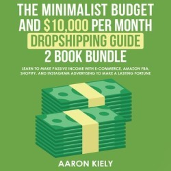 The Minimalist Budget and $10,000 per Month Dropshipping Guide 2 Book Bundle - Download