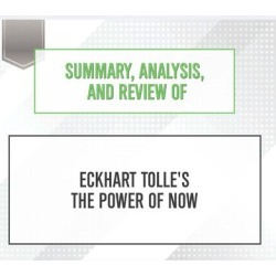 Summary, Analysis, and Review of Eckhart Tolle's The Power of Now - Download