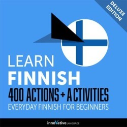 Learn Finnish: 400 Actions + Activities - Everyday Finnish for Beginners (Deluxe Edition) - Download