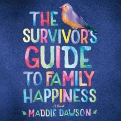 The Survivor's Guide to Family Happiness - Download