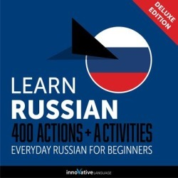 Learn Russian: 400 Actions + Activities - Everyday Russian for Beginners (Deluxe Edition) - Download