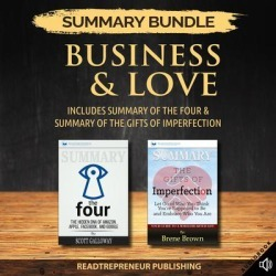 Summary Bundle: Business & Love Readtrepreneur Publishing: Includes Summary of The Four & Summary of The Gifts of Imperfection - Download