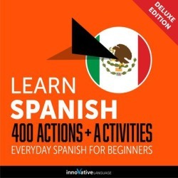 Learn Spanish: 400 Actions + Activities - Everyday Spanish for Beginners (Deluxe Edition) - Download