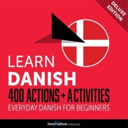 Learn Danish: 400 Actions + Activities - Everyday Danish for Beginners (Deluxe Edition) - Download
