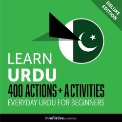 Learn Urdu: 400 Actions + Activities - Everyday Urdu for Beginners (Deluxe Edition) - Download