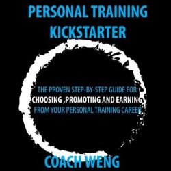 Personal Trainer Kick Starter - Learn How To Start, Build & Grow Your Training Career - Download