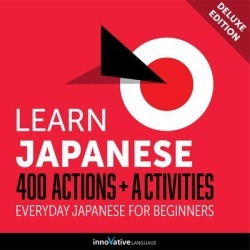 Learn Japanese: 400 Actions + Activities - Everyday Japanese for Beginners (Deluxe Edition) - Download