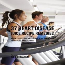 37 Heart Disease Juice Recipe Remedies - Download