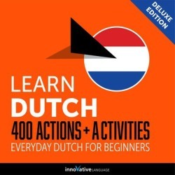 Learn Dutch: 400 Actions + Activities - Everyday Dutch for Beginners (Deluxe Edition) - Download
