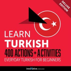 Learn Turkish: 400 Actions + Activities - Everyday Turkish for Beginners (Deluxe Edition) - Download