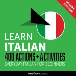Learn Italian: 400 Actions + Activities - Everyday Italian for Beginners (Deluxe Edition) - Download