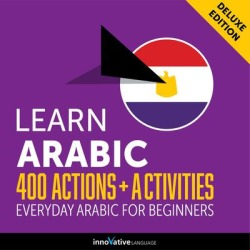 Learn Arabic: 400 Actions + Activities - Everyday Arabic for Beginners (Deluxe Edition) - Download