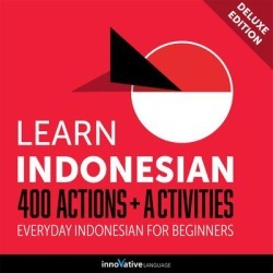 Learn Indonesian: 400 Actions + Activities - Everyday Indonesian for Beginners (Deluxe Edition) - Download