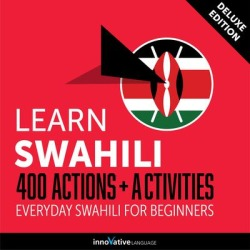 Learn Swahili: 400 Actions + Activities - Everyday Swahili for Beginners (Deluxe Edition) - Download