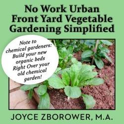 No Work Urban Front Yard Vegetable Gardening Simplified - Download