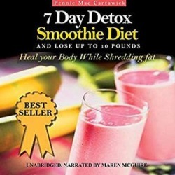 7 Day Detox Smoothie Diet: And Lose Up to 10 Pounds - Download