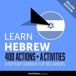 Learn Hebrew: 400 Actions + Activities - Everyday Hebrew for Beginners (Deluxe Edition) - Download