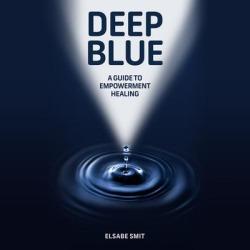 Deep Blue: A Guide to Empowerment Healing - Download