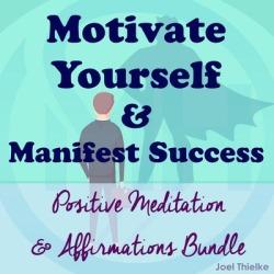 Motivate Yourself & Manifest Success - Positive Meditation & Affirmations Bundle - Download