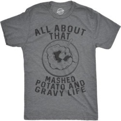 Mens All About That Mashed Potato And Gravy Life Tshirt Funny Thanksgiving Tee For Guys
