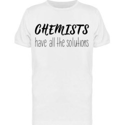 Chemists Have All The Solutions Tee Men's -Image by Shutterstock (S), White found on Bargain Bro Philippines from Overstock for $13.99